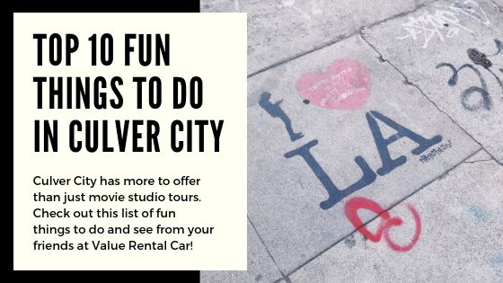Top 10 Fun Things to do with car rental in Culver City