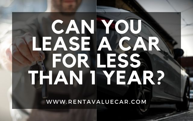 Blog Header - Can You Lease a Car for Less Than 1 Year