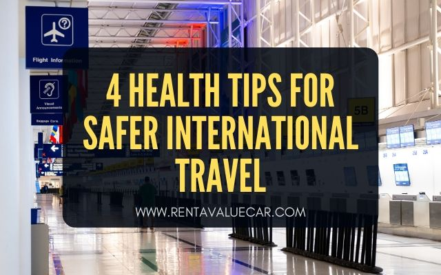 Blog Header - 4 Health Tips for Safer International Travel
