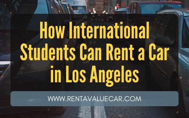 How International Students Can Rent a Car in Los Angeles