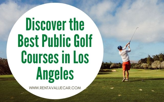Blog Header - Discover the Best Public Golf Courses in Los Angeles