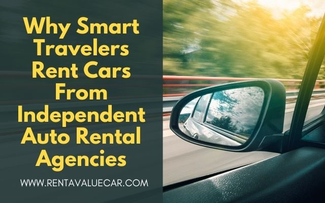 Blog Header - Why Smart Travelers Rent Cars From Independent Auto Rental Agencies