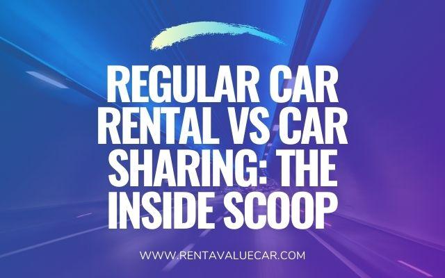 Regular Car Rental vs Car Sharing The Inside Scoop header