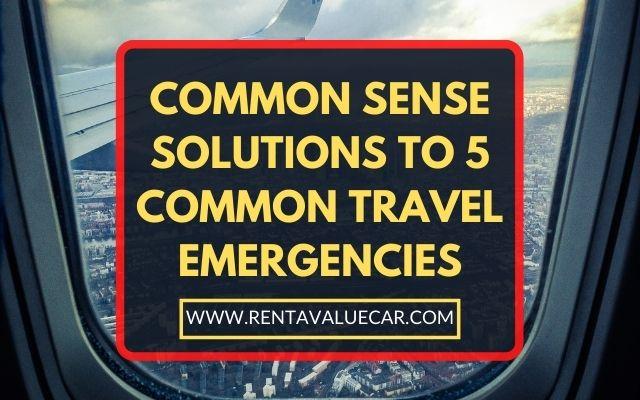 Blog Header - Common Sense Solutions to 5 Common Travel Emergencies