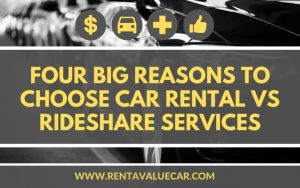 Four Big Reasons To Choose Car Rental vs RideShare Services